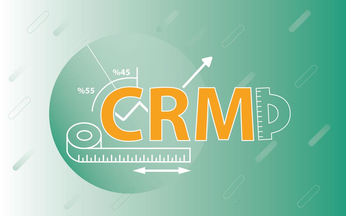 ۵-معیار CRM برای سنجش موفقیت کسب و کار شما