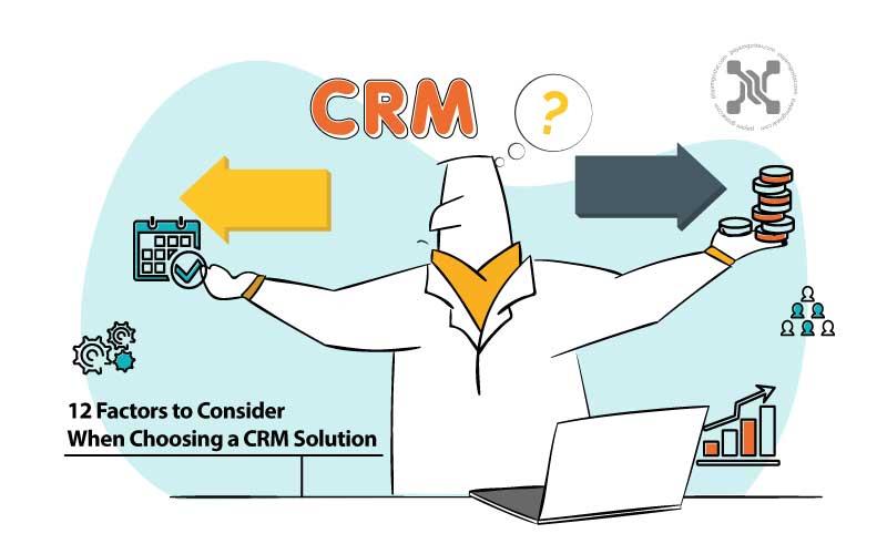 در انتخاب نرمافزار CRM مناسب، گزینههای استقرار، قابلیت سفارشیسازی، هزینه، مقیاسپذیری و ارزش تجاری خود را در نظر بگیرید