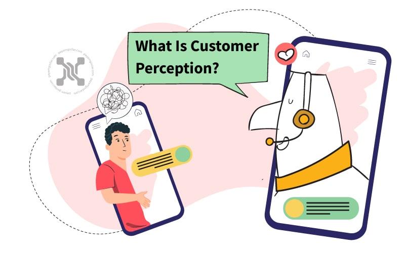 درک مشتری افکار و احساسات ذهنی مشتری درباره نام تجاری شما را توصیف میکند
