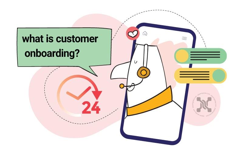 آنبوردینگ (Onboarding) مشتری فرایندی است که کاربران جدید برای راه اندازی و شروع به استفاده از محصول شما طی میکنند